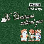 Rose Visions No Christmas Without You