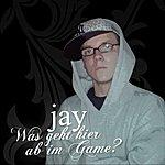 Jay Was geht hier ab im Game?