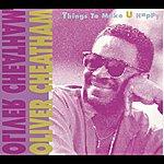 Oliver Cheatham Things To Make U Happy