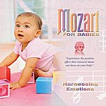 Wolfgang Amadeus Mozart Mozart For Babies Harnessing Emotions