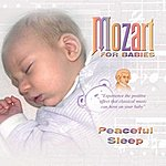 Wolfgang Amadeus Mozart Mozart For Babies Peaceful Sleep