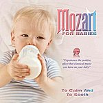 Wolfgang Amadeus Mozart Mozart For Babies To Calm And To Sooth