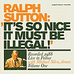 Ralph Sutton It's So Nice It Must Be Illegal!