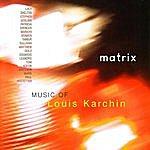 Lucy Shelton Matrix: Music of Louis Karchin