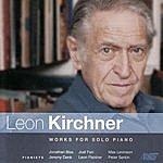 Leon Fleisher Leon Kirchner - Works for Solo Piano