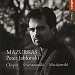 Peter Jablonski Mazurkas