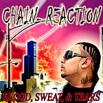 The Chain Reaction Blood, Sweat, & Tears