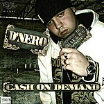 D'Nero Ca$h On Demand