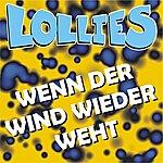 Lollies Wenn Der Wind Wieder Weht (in Alemania) - Alle Versionen