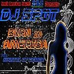 DJ Spot Born In America aka Cartel of Drums