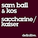 Sam Ball Saccharine / Kaiser