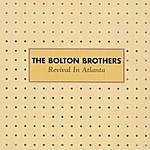 The Bolton Brothers REVIVAL IN ATLANTA