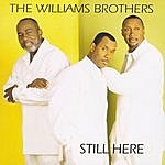 The Williams Brothers Still Here