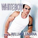 William Umana White Boy