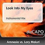 Amnesia Look Into My Eyes (Instrumental Mix) (Amnesia Vs. Lory Maiuri)