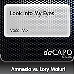Amnesia Look Into My Eyes (Vocal Mix) (Amnesia Vs. Lory Maiuri)