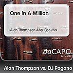 Alan Thompson One In A Million (Alan Thompson Alter Ego Mix) (Alan Thompson Vs. DJ Pagano)