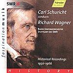 Carl Schuricht Carl Schuricht conducts Richard Wagner - Historical Recordings 1950-1966