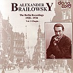 Alexander Brailowsky Alexander Brailowsky - The Berlin Recordings - Vol. 1 Chopin