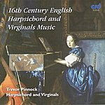 Trevor Pinnock 16th Century English Harpsichord and Virginals Music