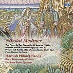 Boris Berezovsky Medtner: Piano Quintet, Etc.
