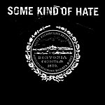 Some Kind Of Hate Some Kind Of Hate
