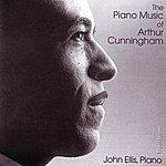 John Ellis The Piano Music Of Arthur Cunningham