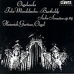 Felix Mendelssohn Felix Mendelssohn-Bartholdy: The Six Organ Sonatas, Op.65