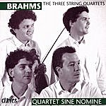 Johannes Brahms Johannes Brahms: The Three String Quartets