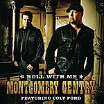 Montgomery Gentry Roll With Me (Featuring Colt Ford)
