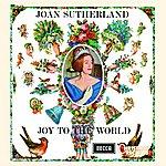 Dame Joan Sutherland Joan Sutherland: Joy To The World