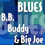 B.B. King B.B., Buddy & Big Joe