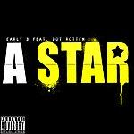Early B A Star (Feat. Dot Rotten)
