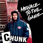 Chunk Menace To The Game