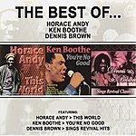 Ken Boothe The Best of Horace Andy, Ken Boothe & Dennis Brown