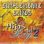 Los Hijos Del Rey Simplemente Exitos Vol 2.
