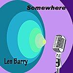 Len Barry Somewhere