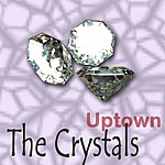 The Crystals Uptown