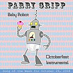 Parry Gripp Baby Robot: Parry Gripp Song of the Week for October 28, 2008