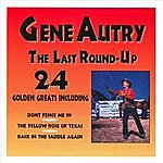Gene Autry The Last Round-Up - 24 Golden Greats