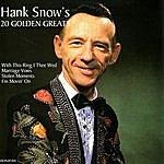 Hank Snow Hank Snow's 20 Golden Greats