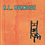 R.L. Burnside Wish I Was In Heaven Sitting Down