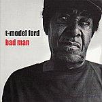 T-Model Ford Bad Man