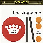 The Kingsmen Louie Louie - Live & Unreleased