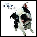 Jeff Lorber Heard That