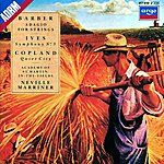 Neville Marriner Barber: Adagio For Strings / Copland: Quiet City / Ives: Symphony No.3, etc.