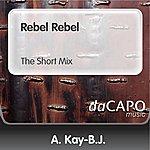 A. Kay-B.J. Rebel Rebel (The Short Mix)