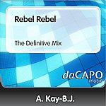 A. Kay-B.J. Rebel Rebel (The Definitive Mix)