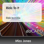 Miss Jones Ride To It (Ride to it Mix)