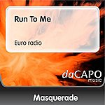Masquerade Run To Me (Euro radio)